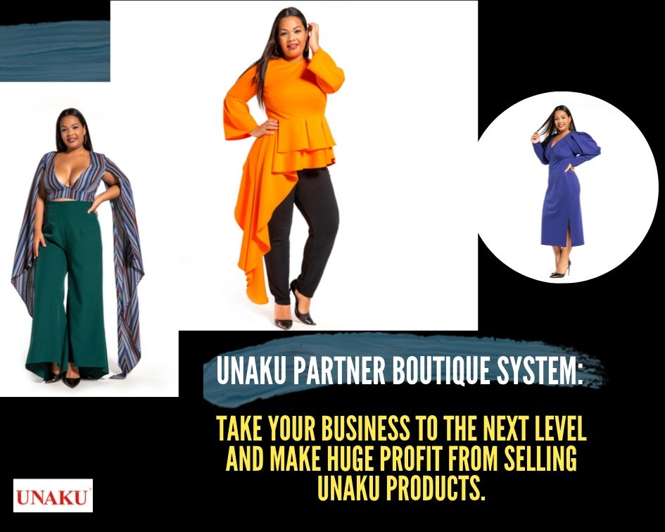 Unaku Partner boutique system: Take your business to the next level and make huge profit from selling Unaku products.