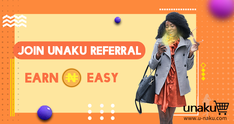 Earn Naira as UNAKU marketers