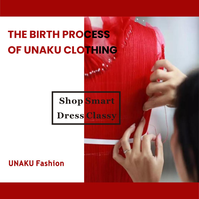 The Birth Process of Unaku Clothing