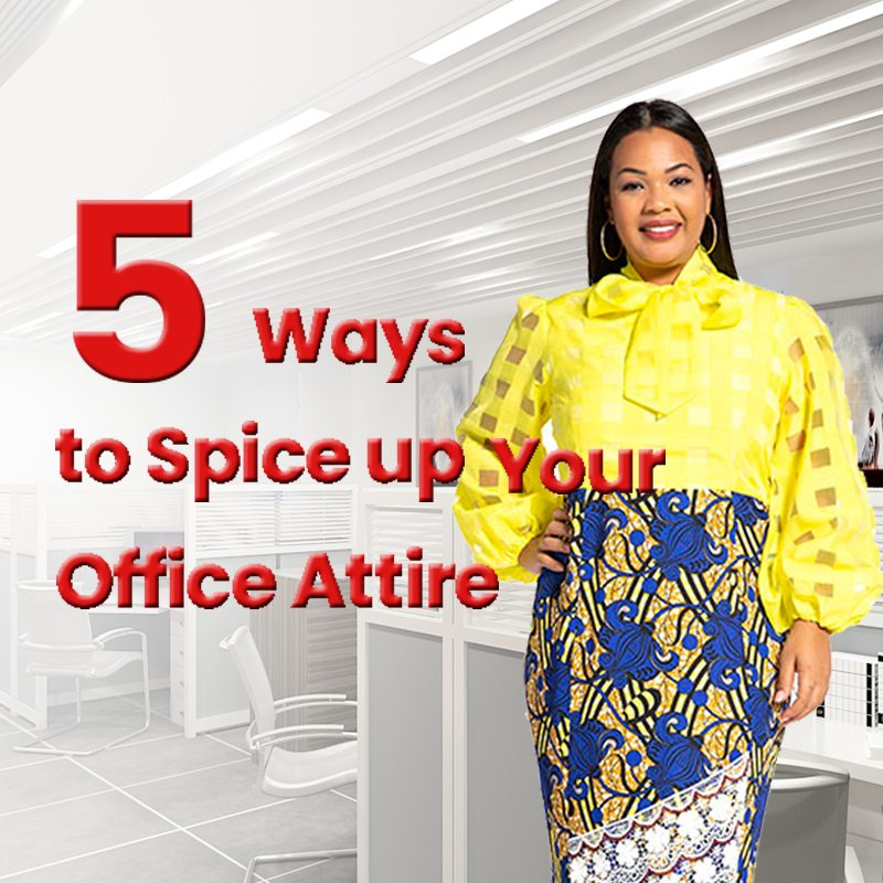 5  Ways to Spice up Your Office Attire