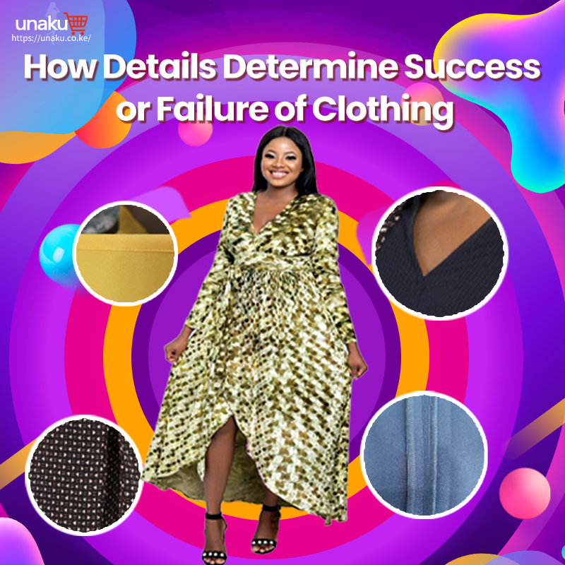 How Details Determine Success or Failure of Clothing