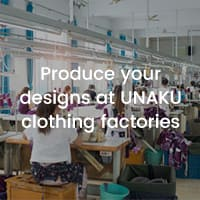 Produce your designs at UNAKU clothing factories
